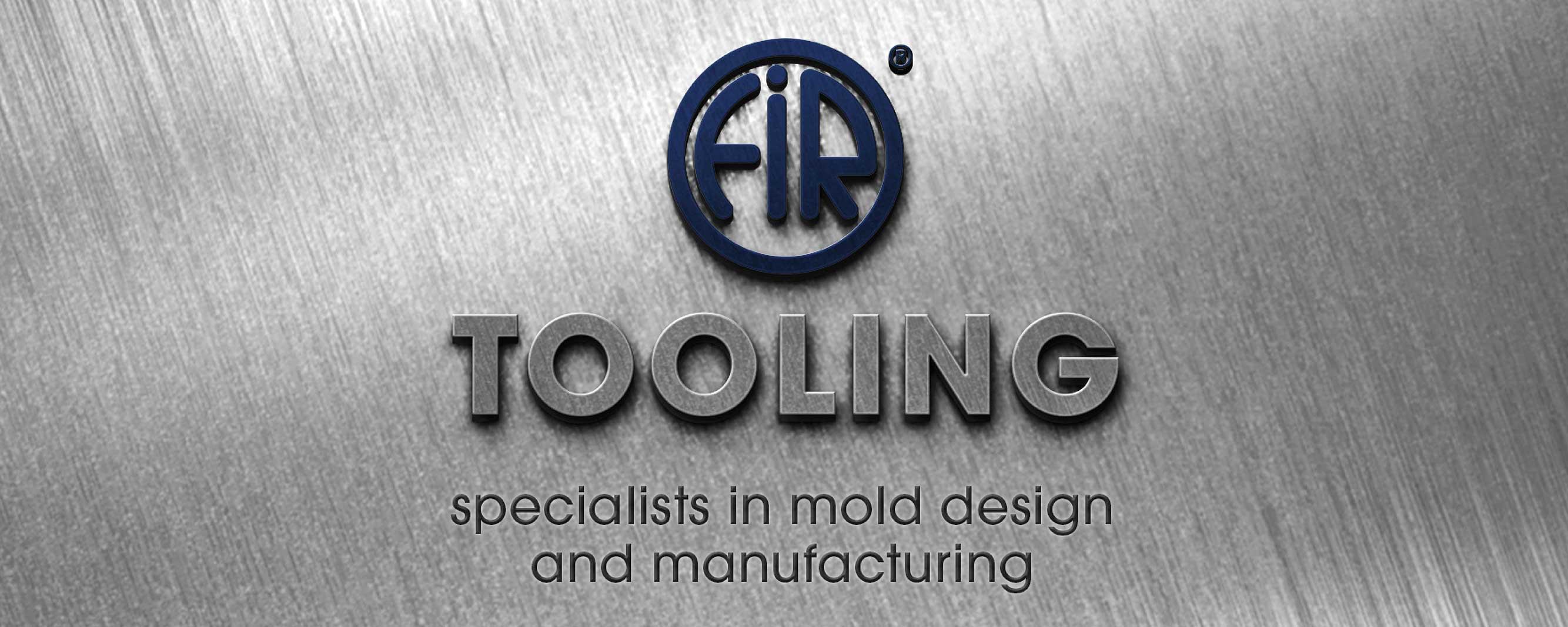 F.I.R Tooling